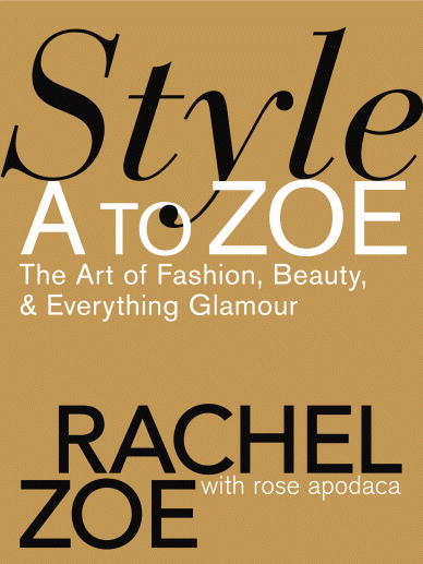 Style A To Zoe The Art Of Fashion Beauty Everything Glamour Rose Apodaca